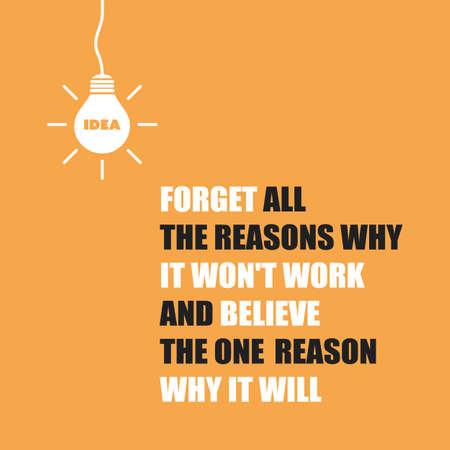 Vergeet alle redenen waarom het niet zal werken en geloof de enige reden waarom het zal - Inspirerend citaat, slogan, gezegde op een oranje achtergrond