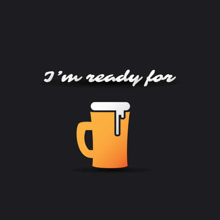 im: Im Ready For a Beer. Weekends Coming Banner With Beer Mugs Illustration