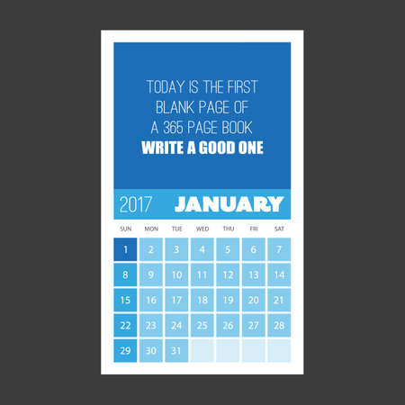 january 1st: Today is the First Blank Page of a 365 Page Book. Write a Good One - Quotation with Monthly Calendar 2017, January - Vector Illustration Design