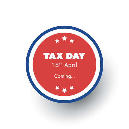 reckoning: Tax Day Is Coming Label - Concept Design Template - USA Tax Deadline: 18th April 2017