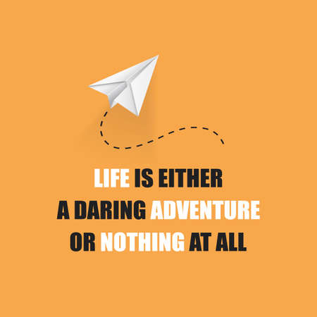 Life is Either a Daring Adventure or Nothing at All! - Inspirational Quote, Slogan, Saying On Orange Background