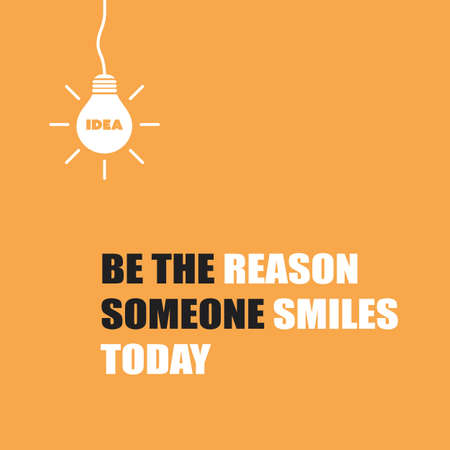 Be the Reason Someone Smiles Today - Inspirational Quote, Slogan, Saying