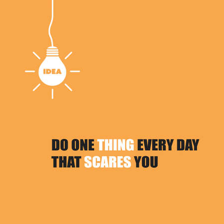 Do one thing everyday that scares you banner.