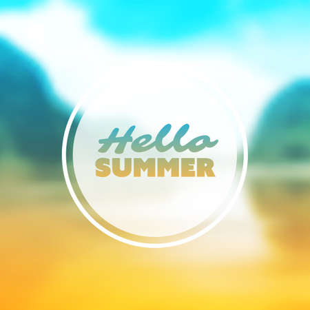 "Inspirational Sentence, Message for Season's Start - ""Hello Summer"" Label on Blurred Sunlit Bay Image Background"