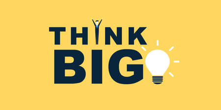 Think Big! - Motivational Graphic Design - Typography, Lettering with Lightbulb - Creativity, Ideas, Inspiration and Motivation Concept Vector