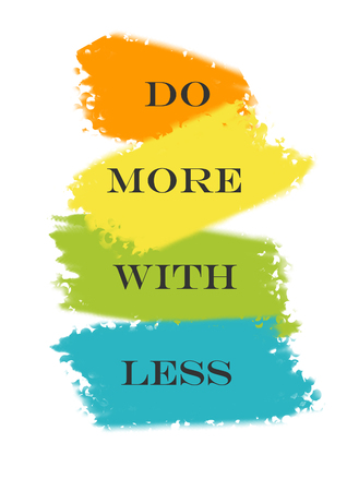 less: Do More with Less Quote on a white background Stock Photo