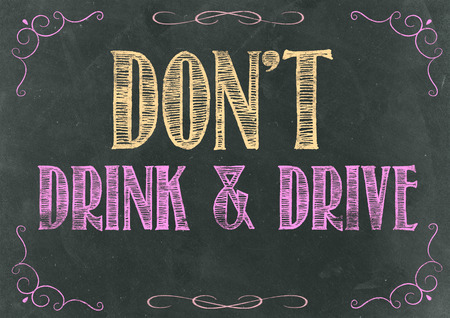 wine road: Dont Drink and Drive on a Chalkboard