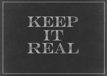 truthful: Chalk drawing - concept of Keep It Real Stock Photo