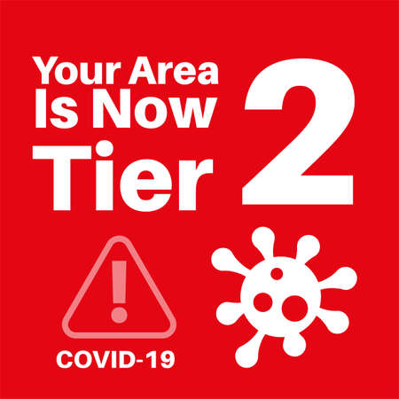 Your area is now in tier 2 covid information vector illustration on a red background