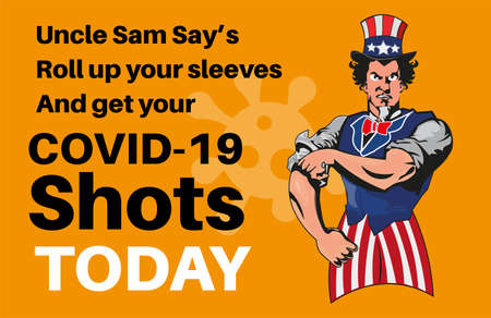 Uncle Sam Says Roll up your sleeves and get your Covid shots- Vector illustration
