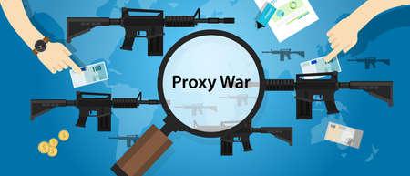 proxy war arms conflict world international dispute money business hands control