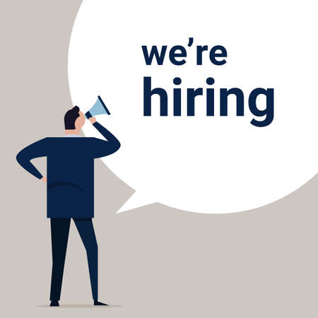 We are hiring, a sign vacant and inscription we re hiring with business man standing holding megaphone. Business recruiting concept. Vector illustration.
