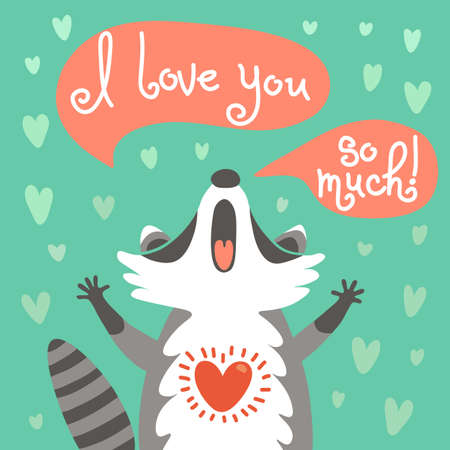 Card to the birthday or other holiday with cute raccoon and a declaration of love. Vector illustration.