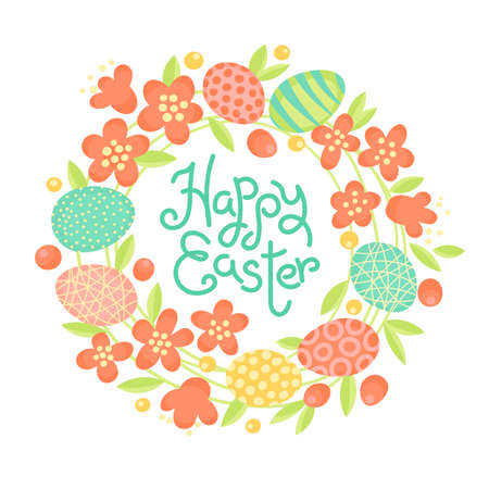 Happy Easter inscription, wreath of flowers and painted eggs. Festive card in vector Illustration