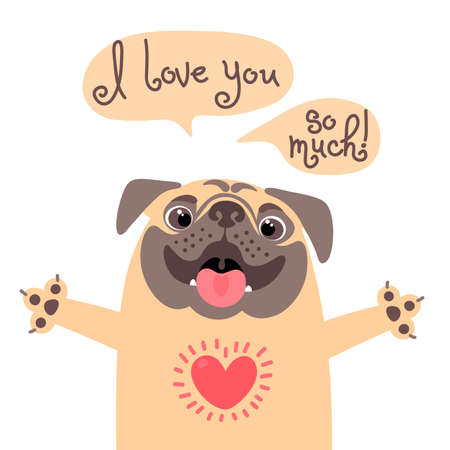 Card to the birthday or other holiday with cute pug and a declaration of love.
