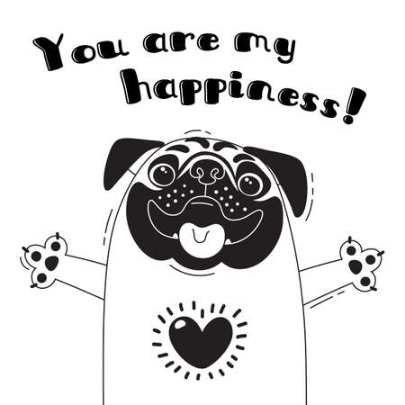Illustrazione con allegro pug che dice: sei la mia felicità Per la progettazione di avatar divertenti, poster e cartoline di benvenuto. Simpatico animale nel vettore. Archivio Fotografico - 83218441