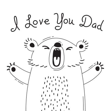 Illustration with joyful bear who says - I love you dad. For design of funny avatars, posters and cards. Cute animal in vector. Ilustração