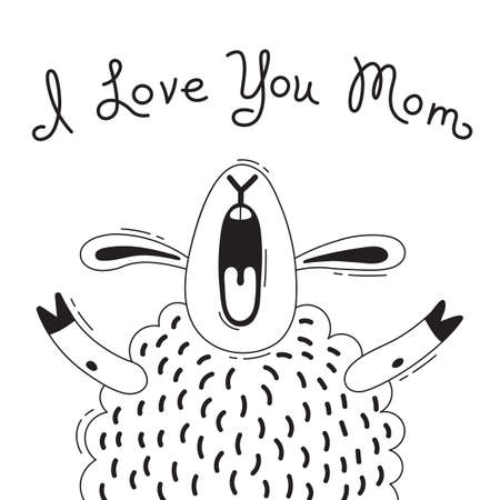 greet card: Illustration with joyful sheep who says - I Love You Mom. For design of funny avatars, posters and cards. Cute animal in vector.