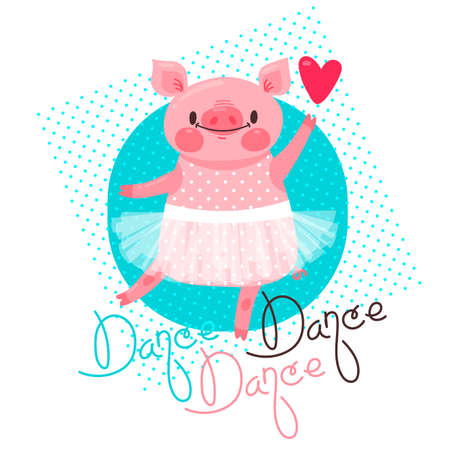 Print, t-shirt design with sweet piglet dancing and the inscription Dance. Pig in a ballet skirt. Vector illustration.