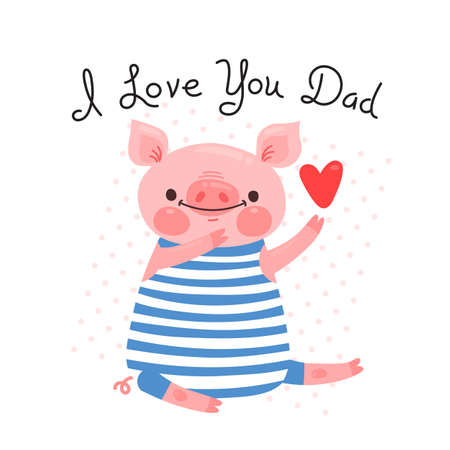 Greeting card for dad with cute piglet. Sweet pig declaration of love. Vector illustration.