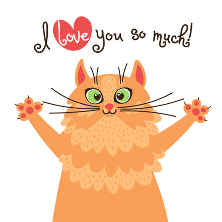 A red cat loves you. Card with sweet ginger kitten who confesses in love. Vector illustration