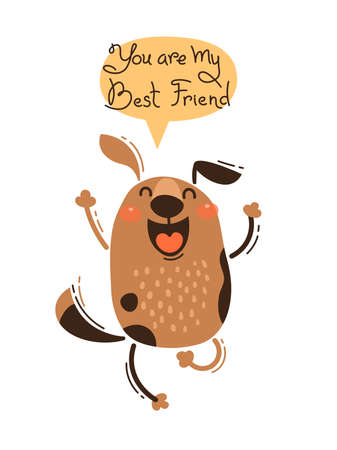 Cheerful dog screams You are my Best Friend. Vector illustration in cartoon style.