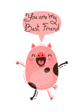 Cheerful pig screams You are my Best Friend. Happy Pink Piglet. Vector illustration in cartoon style. Imagens