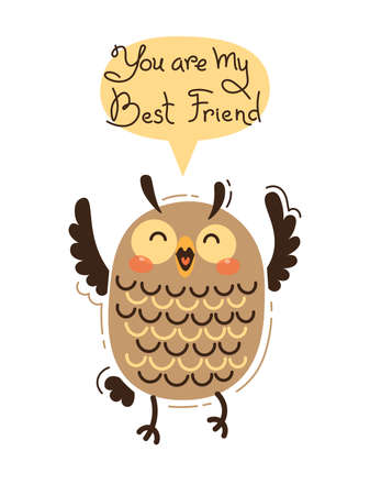Cheerful owl screams You are my Best Friend. Vector illustration in cartoon style.