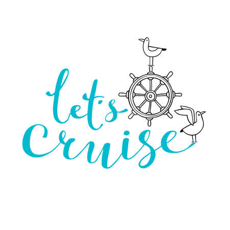 Let cruise, ship steering wheel and seagull - nautical vector doodles, and lettering design element for card
