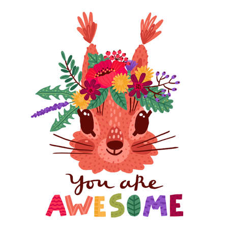 You are awesome. Hand drawn vector illustration with a cute squirrel in a flower wreath, for children s prints, greetings, posters, t-shirt. Funny cartoon animal 向量圖像