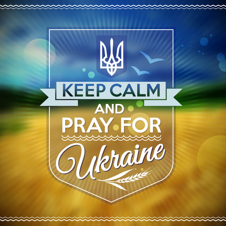 pray for: Keep calm and pray for Ukraine poster. Typographical design. Vector image.