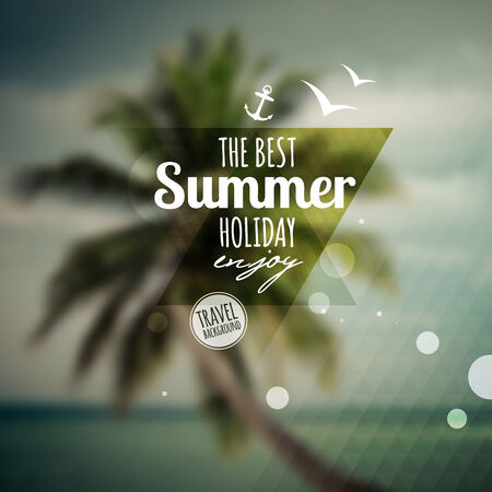 Creative graphic message for your summer design.Vector blurred background Vector