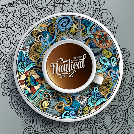 tea cup: Vector illustration with a Cup of coffee and hand drawn nautical doodles on a saucer, on paper and on the background Illustration
