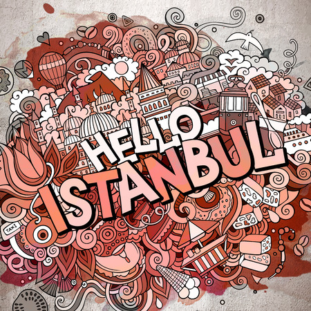Cartoon cute doodles hand drawn Hello Istanbul inscription. Watercolor illustration. Line art detailed, with lots of objects background in Funny vector artwork.