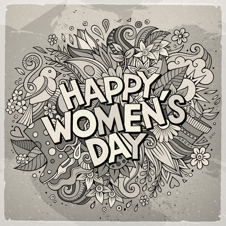 Cartoon cute doodles hand drawn Happy Womens Day inscription. Toned detailed illustration. Lots of objects background. Funny vector holiday artwork