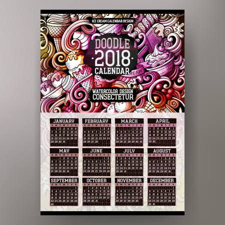 Cartoon colorful hand drawn doodles Ice cream 2018 year calendar template. English, Sunday start. Very detailed, with lots of objects illustration. Funny vector artwork.