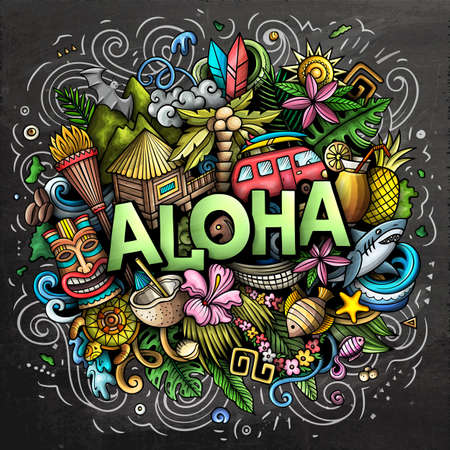 Aloha hand drawn cartoon doodle illustration. Funny Hawaiian design. Creative art vector background. Handwritten text with elements and objects. Chalkboard composition