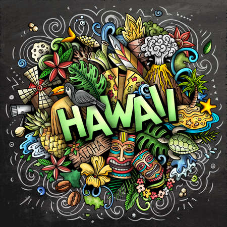 Hawaii hand drawn cartoon doodle illustration. Funny Hawaiian design. Creative art vector background. Handwritten text with elements and objects. Chalkboard composition