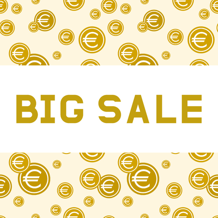 Big sale. Design a flyer or banner. Gold letters on a background of falling coins with Euro sign. Vector illustration. Flat style.
