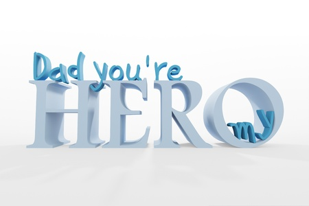 3D text Dad you re my hero on white photo
