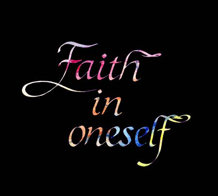 Colorful inscription Faith in oneself isolated on black background