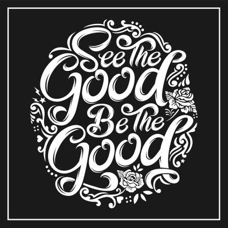 see good be the good was created with vector format. Can be used for digital printing and screen printing