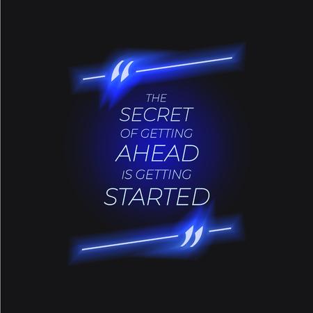 Letras vectoriales, cuadro de neón de cotización con texto: el secreto para avanzar es comenzar, concepto de puesta en marcha, ilustración azul brillante, motivación.