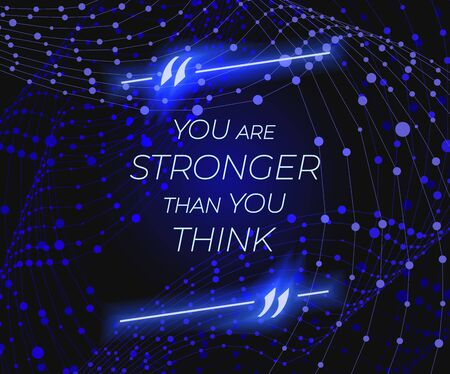 Vector Colorful Blue Glowing Motivation Phase in a Quote Frame, Bright Lights, Background Template.