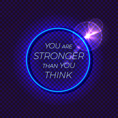 Vector motivational illustration, neon glowing lights, abstract dark background, isolated circle frame with a lettering,you are stronger than you think, no limits, limits are your imagination.