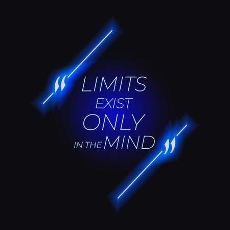 Vector motivation neon sign, Limits exist only in the mind, blue colorful illustration, Motivation quote, phrase, lettering, shining art. Фото со стока - 152452091