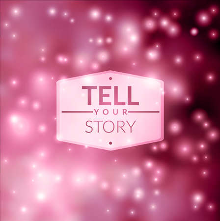 tell stories: Tell your story