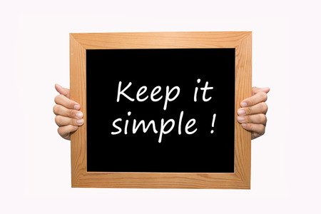 straightforward: Hand write Keep it simple word concept