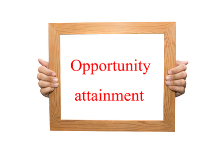 attainment: Opportunity attainment on a wooden board