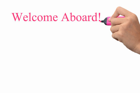Hand writing Welcome Aboard! concept  photo